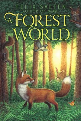 A Forest World By Salten, Felix/ Milton, Paul R. (TRN)/ Greenburger, Sanford Jerome (TRN)