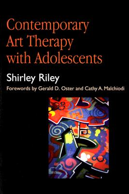 Contemporary Art Therapy With Adolescents By Riley, Shirley